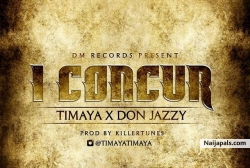 I Concur by Timaya ft. Don Jazzy