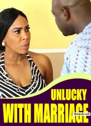 UNLUCKY WITH MARRIAGE