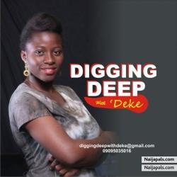 Digging Deep with &#039 Deke Esp. 4 by Radeke Adedoyin Bolarinwa