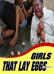 GIRLS THAT LAY EGGS