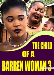 THE CHILD OF A BARREN WOMAN 3