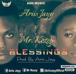 Blessings (prod. Ariis Jayy) by Ariis Jayy ft. Mr. Kezzy