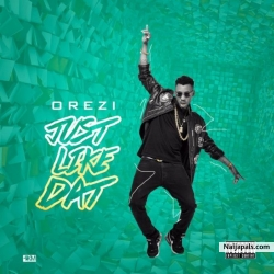 Just Like Dat by Orezi