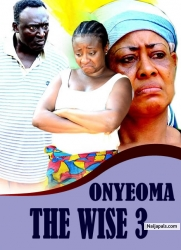 ONYEOMA THE WISE 3