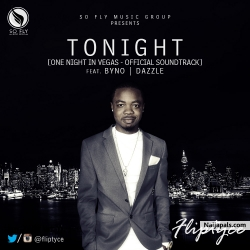 Tonight by Fliptyce ft. Byno and Dazzle