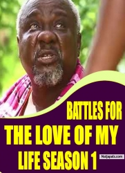 BATTLES FOR THE LOVE OF MY LIFE SEASON 1