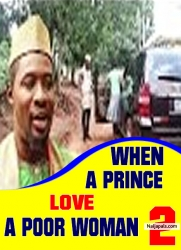 WHEN A PRINCE LOVE A POOR WOMAN 2