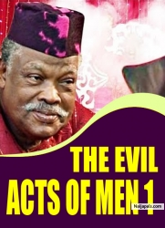 THE EVIL ACTS OF MEN 1