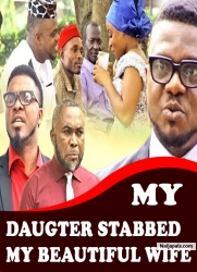 MY DAUGHTER STABBED MY BEAUTIFUL WIFE