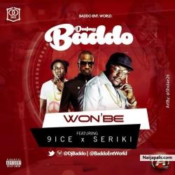WonBe by Dj Baddo Ft 9ice & Seriki