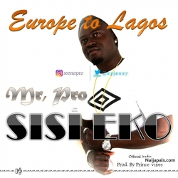 Mr. Pro - Sisi Eko (Europe to Lagos)@mpjammy by  Mr. Pro - Sisi Eko (Europe to Lagos)@mpjammy