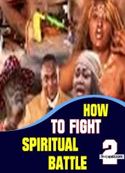 HOW TO FIGHT SPIRITUAL BATTLE 2