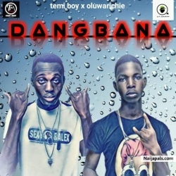 Dangbana by Temi boy ft oluwarichie
