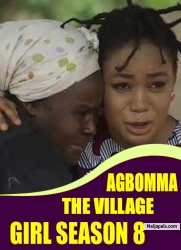 AGBOMMA THE VILLAGE GIRL SEASON 8