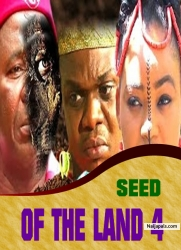 SEED OF THE LAND 4
