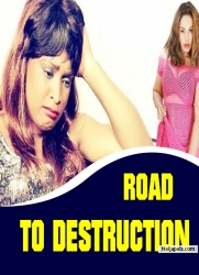 ROAD TO DESTRUCTION