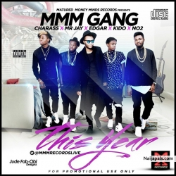 This Year by MMM gang ft. Charass, Edgar, Kido, Mr Jay & No2