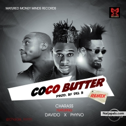 Coco Butter Remix by Charass ft. Davido & Phyno