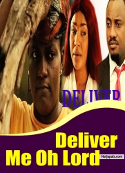 Deliver Me Oh Lord