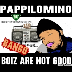 Bango (Boiz Are Not Good) by Pappilomino