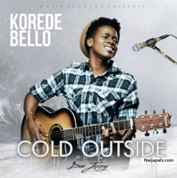 Cold Outside by Korede Bello