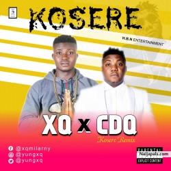 Kosere || www.naijapals.com by X-Q ft CDQ@kosere remix