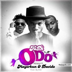 Odo (Remix) by Kidi ft. Davido & Mayorkun
