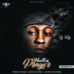 DJ FABZ by HUSTLERS PRAYER I PROD BY DJ FABZ