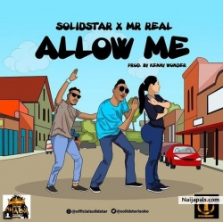 Allow Me by Solidstar ft Mr Real