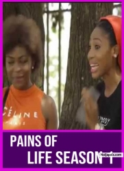 PAINS OF LIFE SEASON 1
