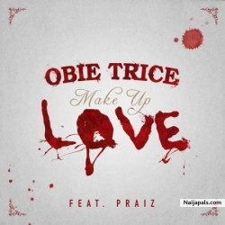 Make Up Love by Obie Trice Ft. Praiz