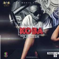 Koba by Danagog ft. Lil Kesh