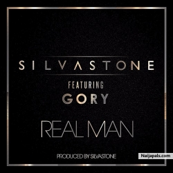 Real Man by Silvastone ft. Gory