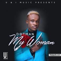 My Woman by Dotman