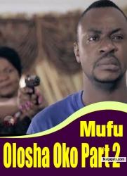 Mufu Olosha Oko Part 2