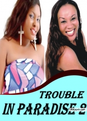 TROUBLE IN PARADISE 2