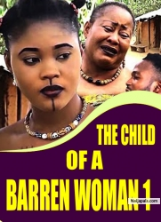 THE CHILD OF A BARREN WOMAN 1
