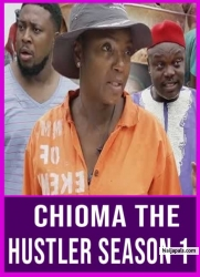 Chioma The Hustler Season 1