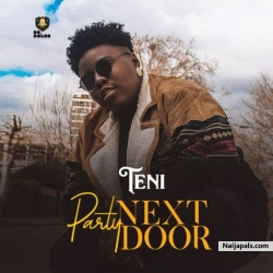 Party Next Door by Teni