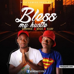 Bless my hustle by Voke9ice ft myz3 ft E2jay