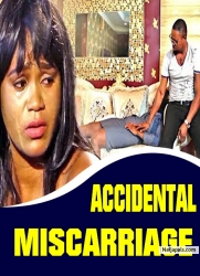ACCIDENTAL MISCARRIAGE