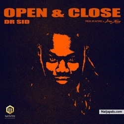 Open & Close by Dr. Sid  (Prod. By Altims & Don Jazzy)