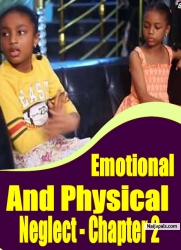 Emotional and Physical Neglect - Chapter 2