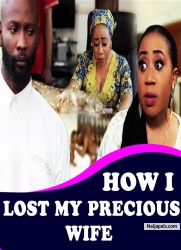 HOW I LOST MY PRECIOUS WIFE