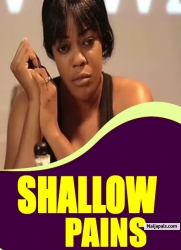 SHALLOW PAINS
