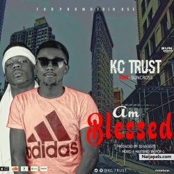 AM BLESSED by Kc-trust_ft_Suncross(Prod By djmajesty) by Kc-trust_ft_Suncross