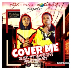 COVER ME by KUCI FEAT EMARJAY
