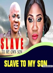 SLAVE TO MY SON