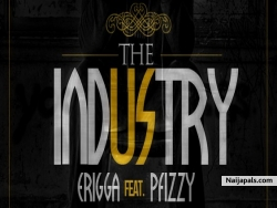 The Industry by Erigga Ft P Fizzy