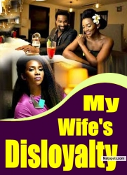 My Wife's Disloyalty